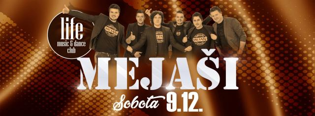 Koncert Mejaši / Life Dance & Music Club